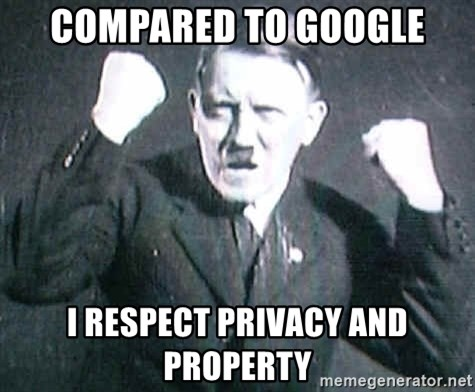 Successful Hitler - Compared to google I respect privacy and property