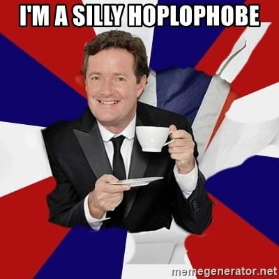 Piers Morgan  - I'm a silly hoplophobe