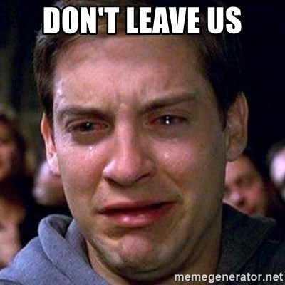 spiderman cry - Don't leave us