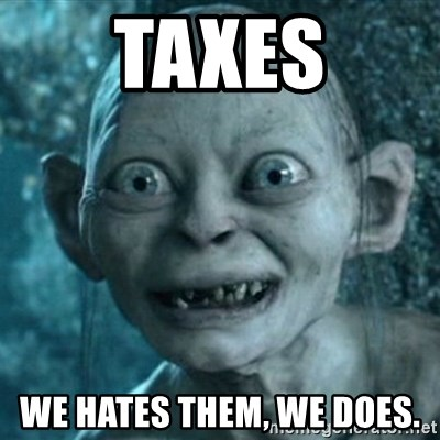 My Precious Gollum - Taxes We hates them, We does.