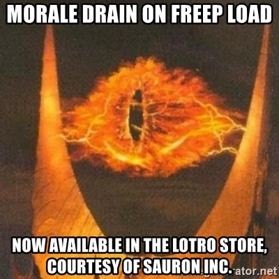 Eye of Sauron - Morale drain on freep load now available in the lotro store, courtesy of sauron inc.