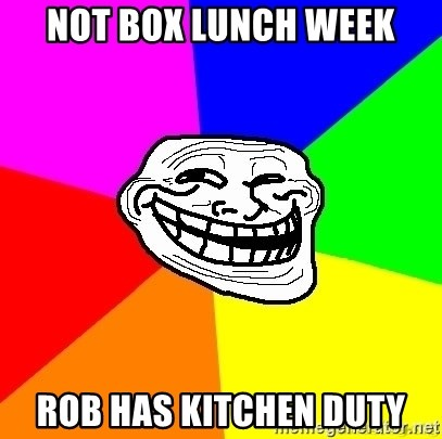 troll face1 - not box lunch week rob has kitchen duty