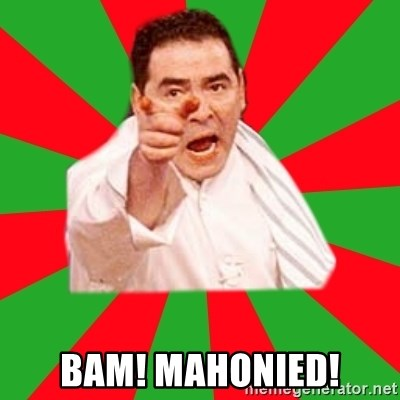 Emeril -  BAM! MAHONIED!