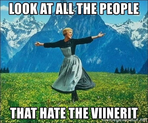 Look at all the things - Look at all the people that hate the viinerit
