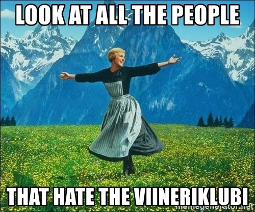 Look at all the things - Look at all the people that hate the viineriklubi