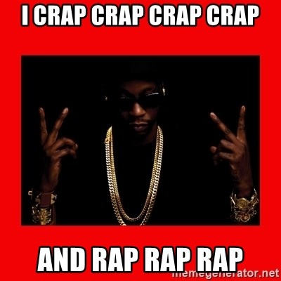 2 chainz valentine - i crap crap crap crap and rap rap rap