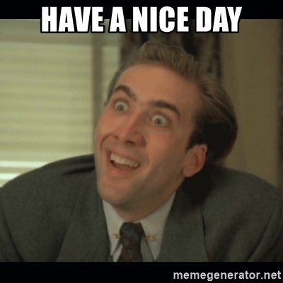 Nick Cage - hAVE A NICE DAY