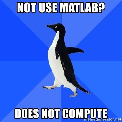 Socially Awkward Penguin - Not use matlab? does not compute