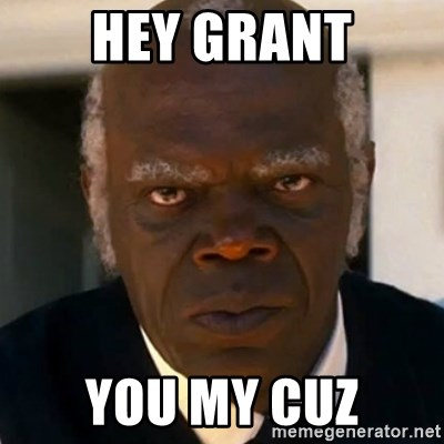 SAMUEL JACKSON DJANGO - hey grant you my cuz