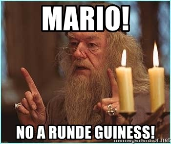 dumbledore fingers - MARIO! NO a runde guiness!