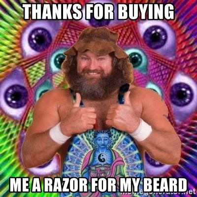 PSYLOL - THANKS FOR BUYING ME A RAZOR FOR MY BEARD
