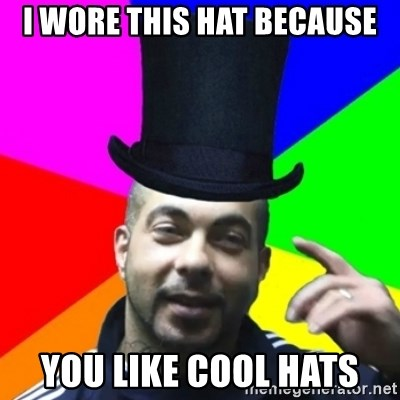 facebookazad - I wore this hat because you like cool hats