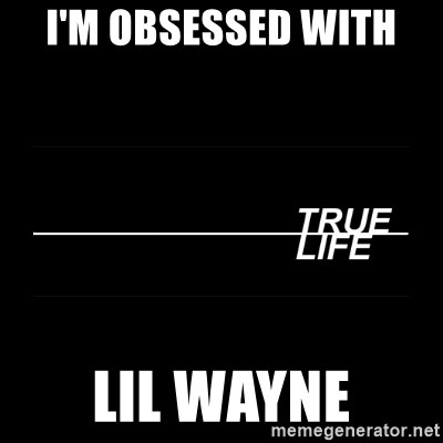 MTV True Life - I'm OBSESSED with  Lil Wayne