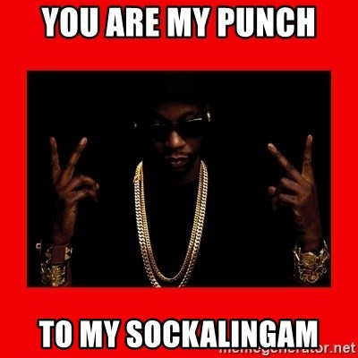 2 chainz valentine - you are my punch  to my sockalingam