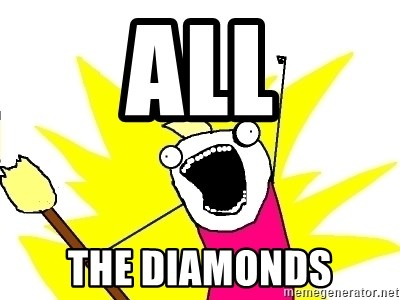 X ALL THE THINGS - ALL the diamonds