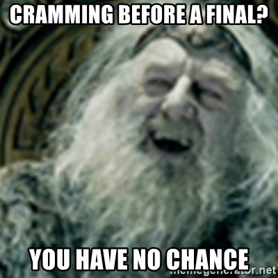 you have no power here - cramming before a final? you have no chance