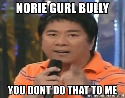 willie revillame you dont do that to me - Norie gurl bully YOU DONT DO THAT TO ME