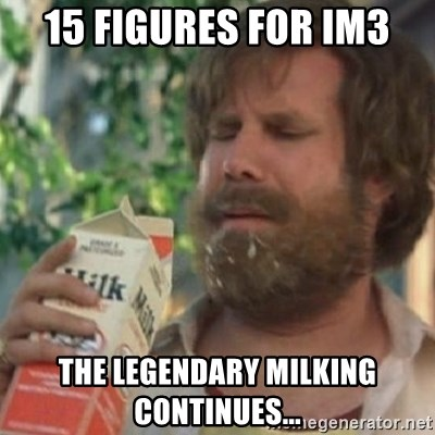 Milk was a bad choice - 15 Figures for im3 the legendary milking continues...