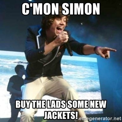 Heartless Harry - c'mon simon buy the lads some new jackets!