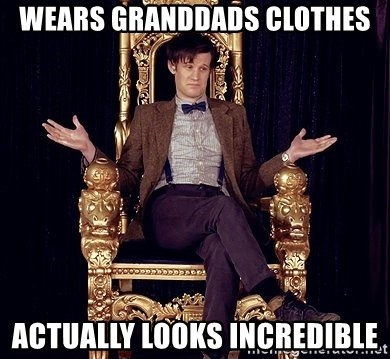 Hipster Doctor Who - Wears grandDads clothes ActUally lookS incredible