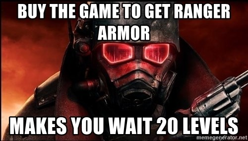 Fallout  - BUY THE GAME TO GET RANGER ARMOR MAKES YOU WAIT 20 LEVELS