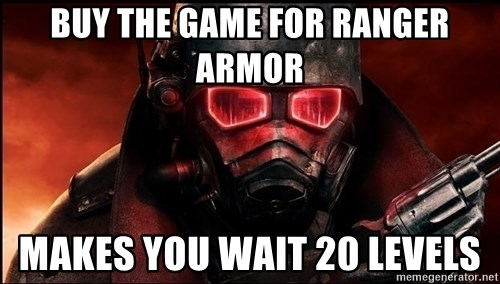 Fallout  - BUY THE GAME FOR RANGER ARMOR MAKES YOU WAIT 20 LEVELS
