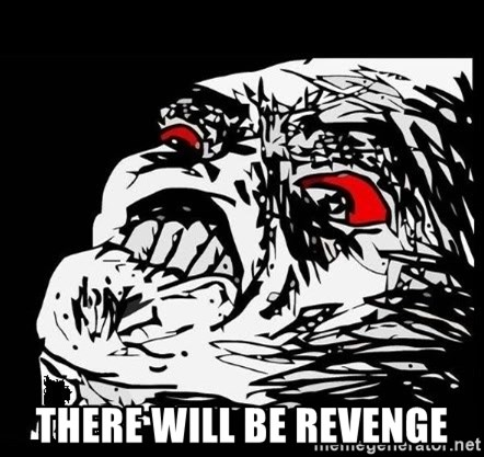 Rage Face -  There will be revenge