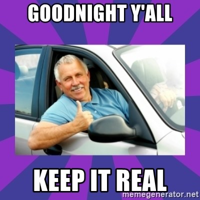 Perfect Driver - GOODNIGHT Y'ALL KEEP IT REAL
