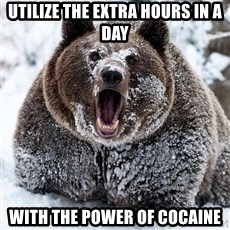 Cocaine Bear - UTILIZE THE EXTRA HOURS IN A DAY WITH THE POWER OF COCAINE
