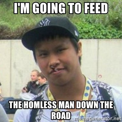 Good Guy Reginald - I'm going to feed The homless man down the road