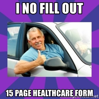 Perfect Driver - I no fill out 15 page healthcare form