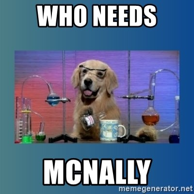 Chemistry Dog - WHO NEEDS  MCNALLY