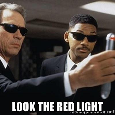 men in black -  LOOK THE RED LIGHT