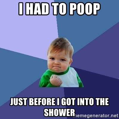 Success Kid - i had to poop just before i got into the shower
