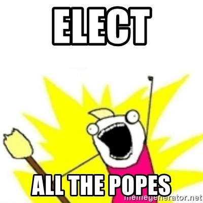 x all the y - elect all the popes