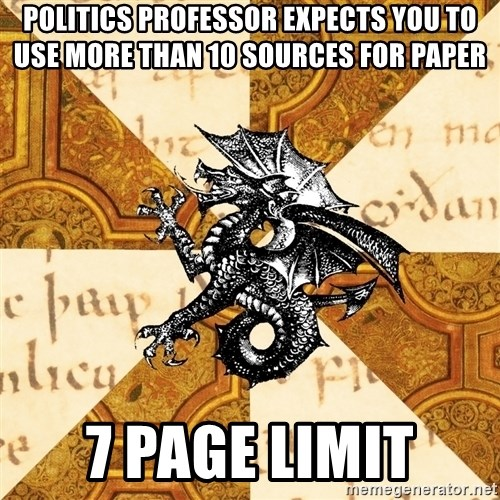 History Major Heraldic Beast - Politics professor expects you to use more than 10 sources for paper  7 page limit