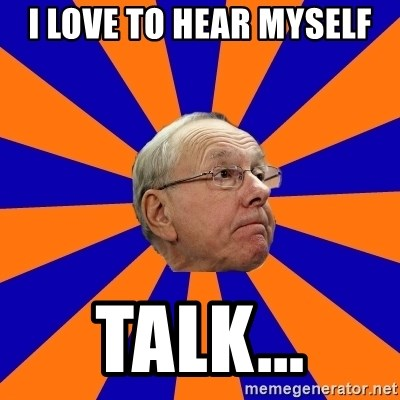 Jim Boeheim - I love to hear myself talk...