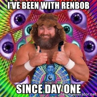 PSYLOL - I've been with renbob since day one