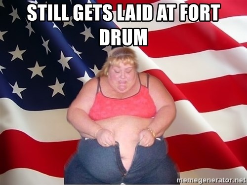 Asinine America - still gets laid at fort drum