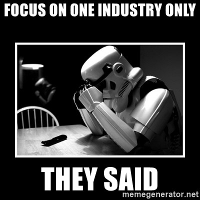 Sad Trooper - focus on one industry only they said