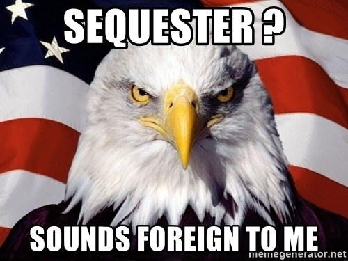 American Pride Eagle - Sequester ? sounds foreign to me