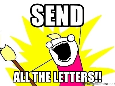 X ALL THE THINGS - send all the letters!!