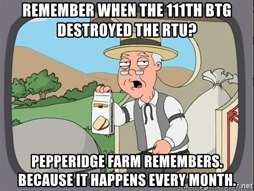 Family Guy Pepperidge Farm - ReMember when the 111th BTG destroyed the RTU? Pepperidge Farm reMembers. Because it happens every month.