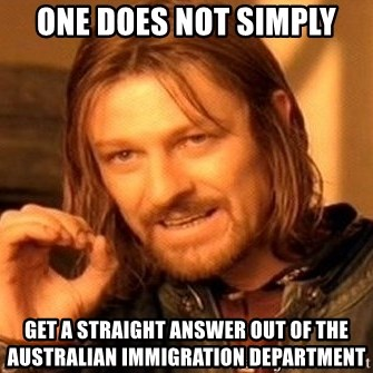 One Does Not Simply - One does not simply get a straight answer out of the australian immigration department