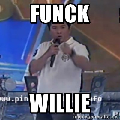 Willie You Don't Do That to Me! - funck willie
