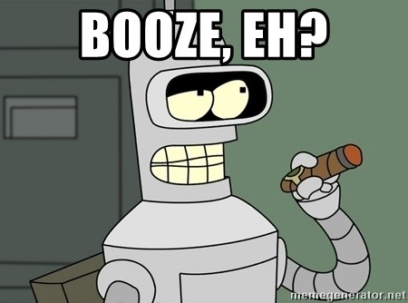 Typical Bender - Booze, eh?