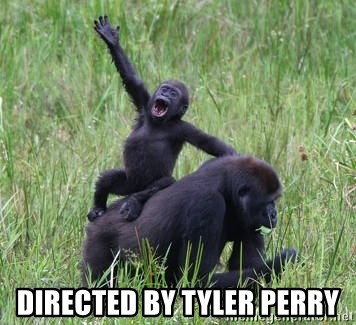 Happy Gorilla -  Directed by tyler perry