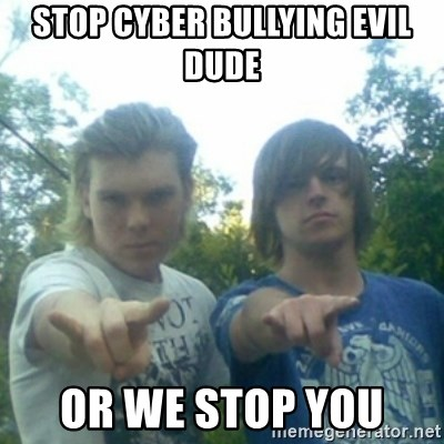 god of punk rock - stop cyber bullying evil dude or we stop you