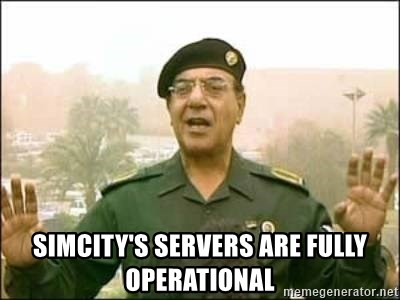 Iraqi Information Minister -  SIMCITY'S SERVERS ARE FULLY OPERATIONAL