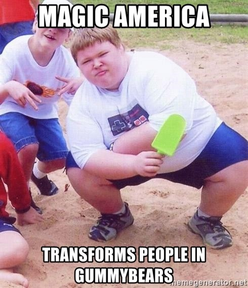 American Fat Kid - Magic America Transforms people in gummybears